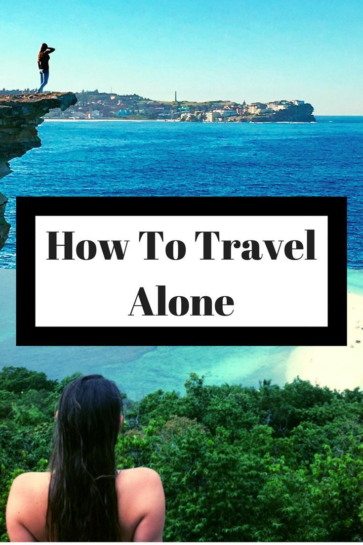 how to travel alone: a step-by-step guide to plan the perfect solo