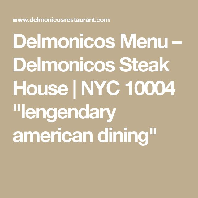 "Delmonicos Menu – Delmonicos Steak House | NYC 10004 ""lengendary american dining"""