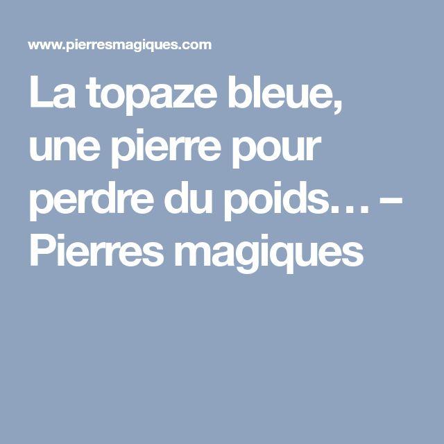 La topaze bleue, une pierre pour perdre du poids… – Pierres magiques