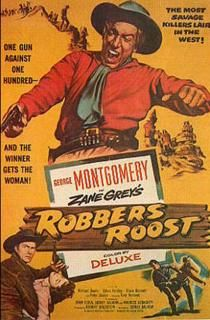 Robber's Roost—George Montgomery, Richard Boone, Peter Graves, Sylvia Findley, William Hopper, Bruce Bennett (1955; Dir:  Sidney Salkow)
