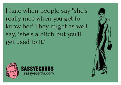 When People Say - #Bitchy, #Ecard, #Humor