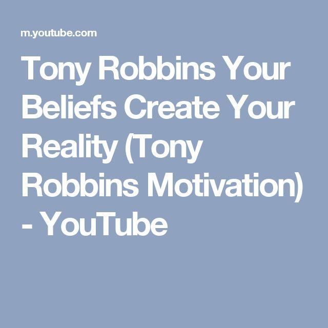 Tony Robbins Your Beliefs Create Your Reality (Tony Robbins Motivation) - YouTube