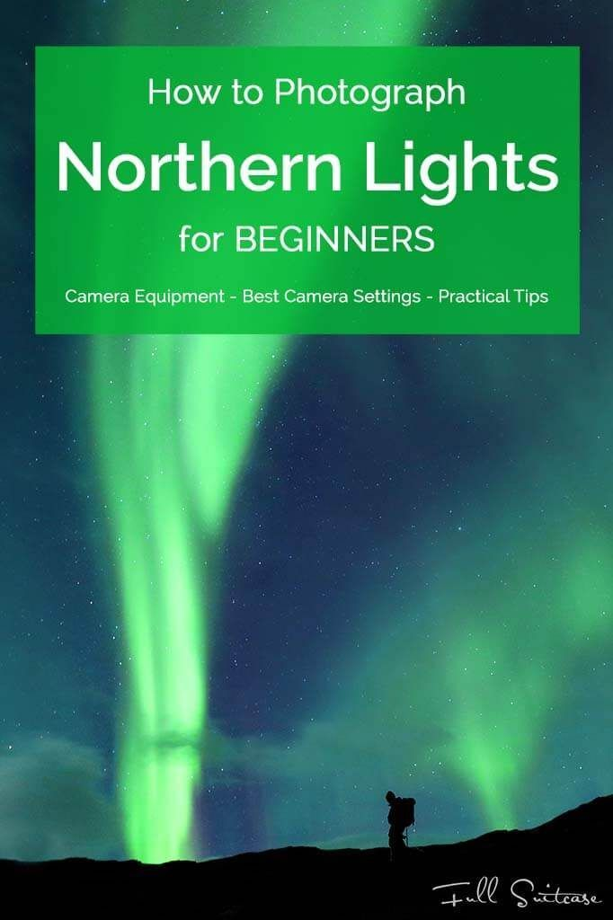 Complete guide to photographing Northern Lights for beginners. Including sample camera settings and practical tips.