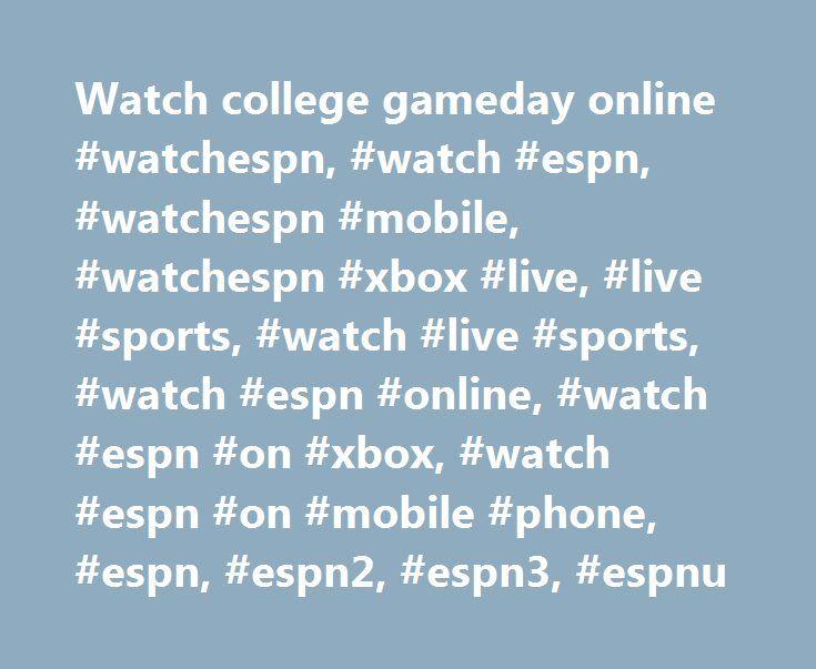 Watch college gameday online #watchespn, #watch #espn, #watchespn #mobile, #watchespn #xbox #live, #live #sports, #watch #live #sports, #watch #espn #online, #watch #espn #on #xbox, #watch #espn #on #mobile #phone, #espn, #espn2, #espn3, #espnu http://florida.remmont.com/watch-college-gameday-online-watchespn-watch-espn-watchespn-mobile-watchespn-xbox-live-live-sports-watch-live-sports-watch-espn-online-watch-espn-on-xbox-watch-espn-on/  # SportsCenter NFL Live Mississippi State Spring Game…