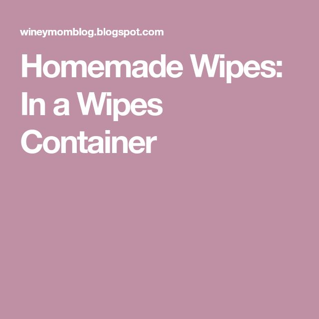 Homemade Wipes: In a Wipes Container