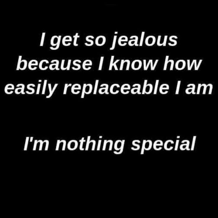 depressing quotes lost love replaceable nothing special i'm just me why am i like this jealous easily replaced depressing thoughts depressing tumblr