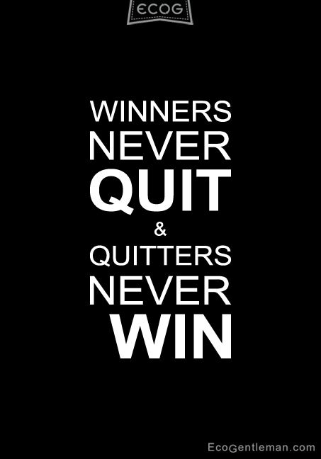winners never quit quitters never win essay