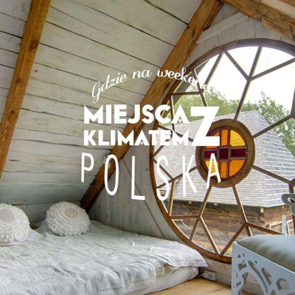 TRAVELICIOUS: Gdzie na weekend? - 10 Miejsc z klimatem w Polsce część 6