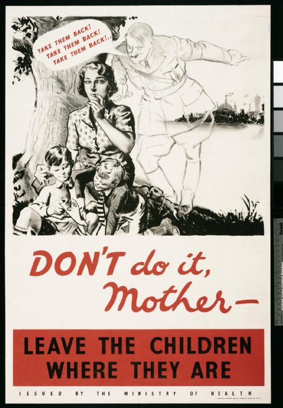 """WW2 UK poster, urging mothers to not give in to the temptation to bring their evacuated children back to London. (Hitler is whispering in her ear, """"Take them back! Take them back! Take them back!)"""