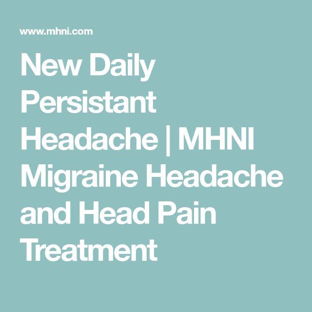 New Daily Persistant Headache   MHNI Migraine Headache and Head Pain Treatment