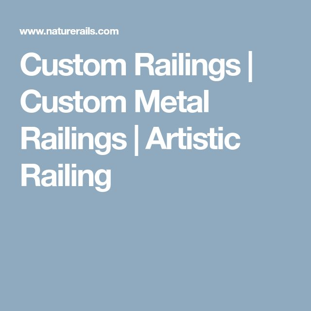 Custom Railings   Custom Metal Railings   Artistic Railing