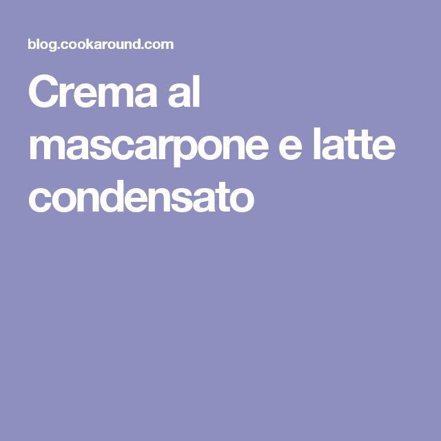 Crema al mascarpone e latte condensato