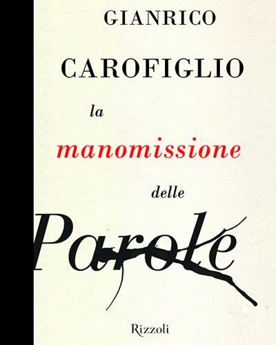 La manomissione delle parole, Gianrico Carofiglio: http://isegnalibri.wordpress.com/2013/02/18/la-manomissione-delle-parole-2/