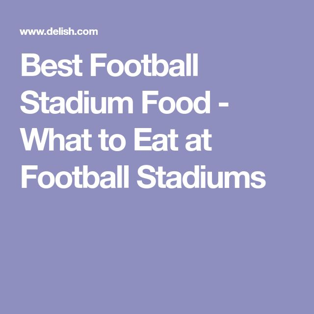 Best Football Stadium Food - What to Eat at Football Stadiums