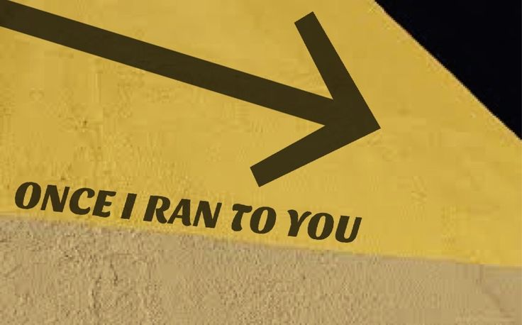 now i run from you