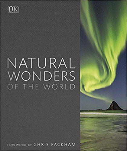 Natural Wonders of the World: Amazon.co.uk: DK, Chris Packham, Smithsonian Institution: 9780241276297: Books