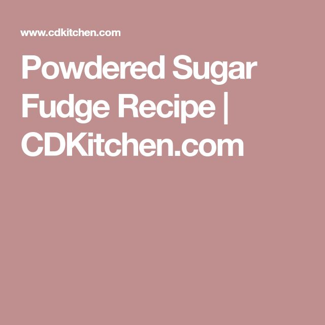 Powdered Sugar Fudge Recipe | CDKitchen.com