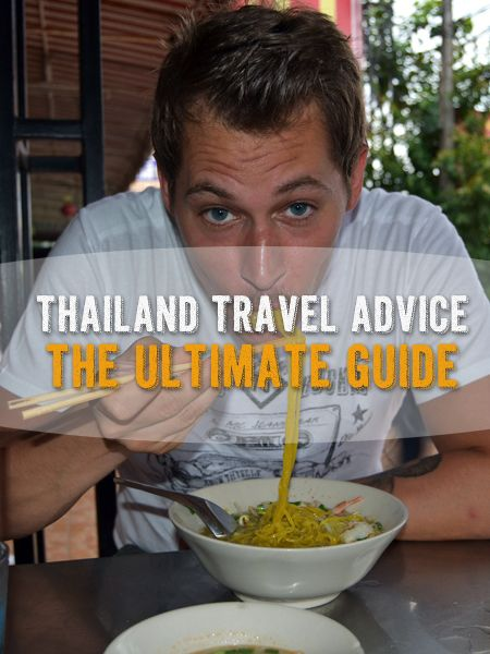 Thailand Travel Advice: The Ultimate Guide