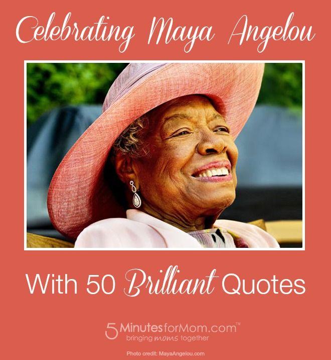 Celebrating Maya Angelou with 50 Favorite Quotes  #MayaAngelou
