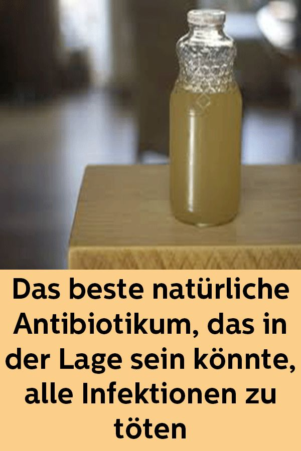 Das beste natürliche Antibiotikum, das in der Lage sein könnte, alle Infektionen zu töten