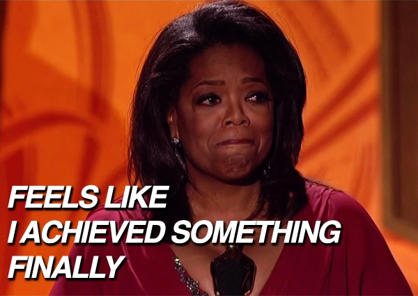 And you finally did, Oprah. You finally did.