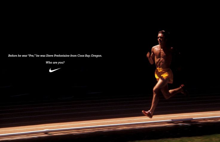 Before he was 'Pre', he was Steve Prefontaine from Coos Bay, Oregon. Who are you?