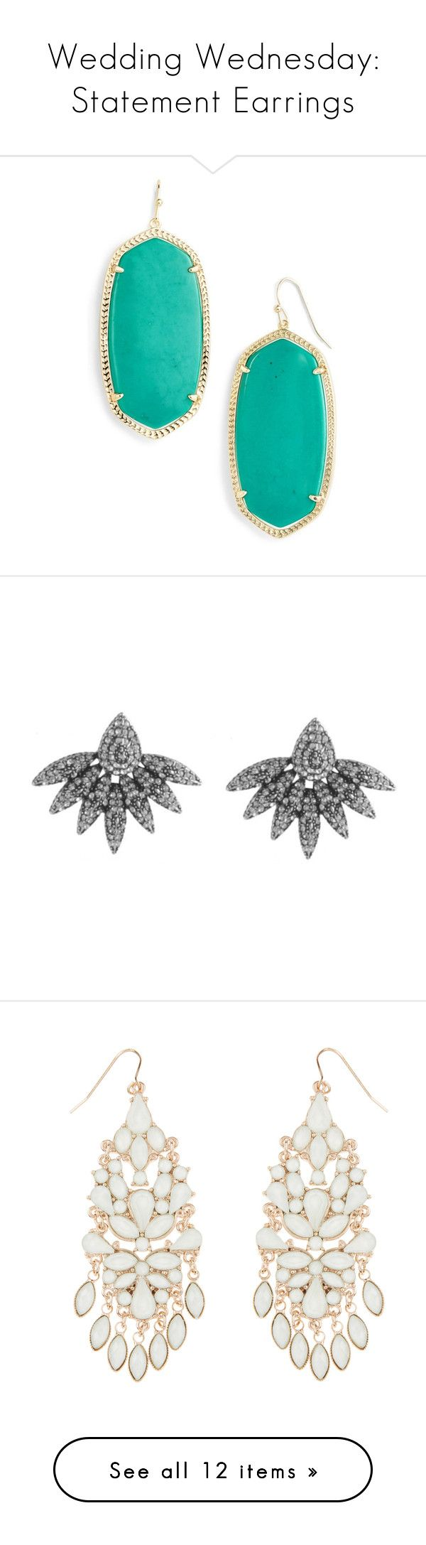 """Wedding Wednesday: Statement Earrings"" by polyvore-editorial ❤ liked on Polyvore featuring StatementEarrings, weddingwednesday, jewelry, earrings, orecchini, kendra scott jewelry, earrings jewelry, 14 karat gold earrings, statement earrings en oval earrings"