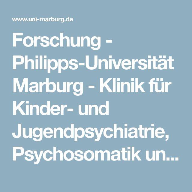 Spectacular Forschung Philipps Universit t Marburg Klinik f r Kinder und Jugendpsychiatrie Psychosomatik und