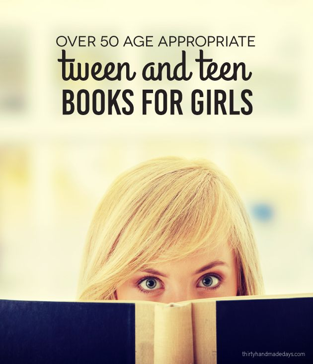 Over 50 Age Appropriate Tween and Teen Books for Girls. Fun holiday gift ideas!  thirtyhandmadedays.com