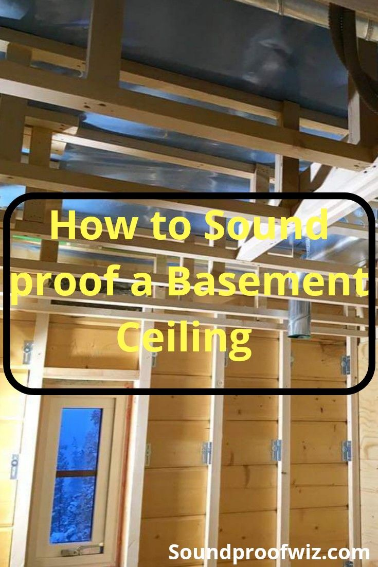 Cheapest Way To Soundproof A Basement Ceiling Soundproofwiz