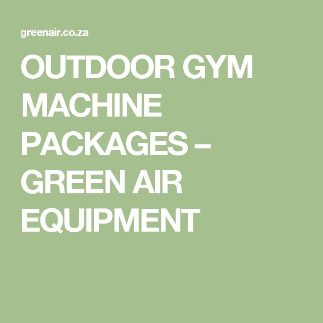 OUTDOOR GYM MACHINE PACKAGES – GREEN AIR EQUIPMENT