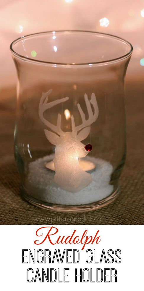 Learn how to engrave glass easily to create this cute Rudolph candleholder complete with red rhinestone nose! via pitterandglink.com #ad #MyBrilliantIdea #CleverGirls
