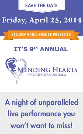 Save the date for the Yellow Brick House's 9th Annual Mending Hearts Creating Dreams Gala