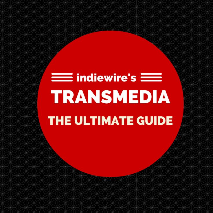 Indiewire's Ultimate Guide to Transmedia   #transmedia
