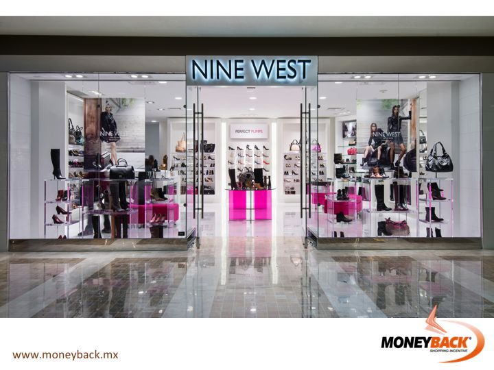 MONEYBACK MEXICO. NINE WEST has many stores throughout Mexico. In Mexico City you can find them in the shopping malls Perisur, Pabellón Polanco, Plaza Carso, Reforma 222, Santa Fe, and the department stores Liverpool, Sanborns, Palacio de Hierro and Sears. Also in Cancun, Guadalajara, Merida, Acapulco, Oaxaca and many more cities. Moneyback gives you a tax refund for shopping NINE WEST in Mexico! #moneyback www.moneyback.mx