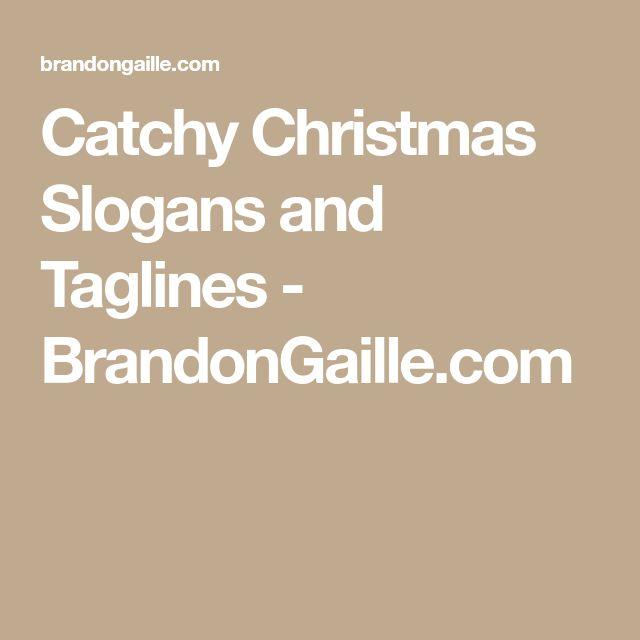 Catchy Christmas Slogans and Taglines - BrandonGaille.com