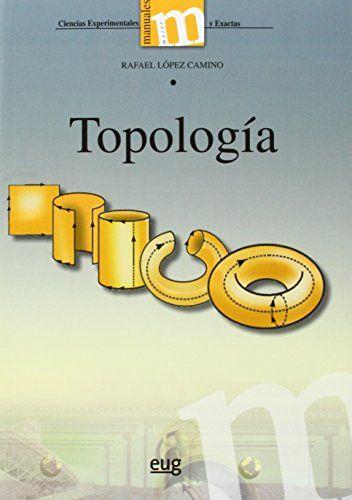 Topología (Rafael López Camino) (Manuales Major/ Ciencias Experimentales y Exactas) de Rafael López Camino