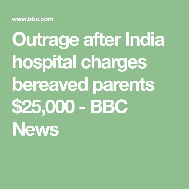Outrage after India hospital charges bereaved parents $25,000 - BBC News