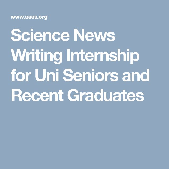Science News Writing Internship for Uni Seniors and Recent Graduates