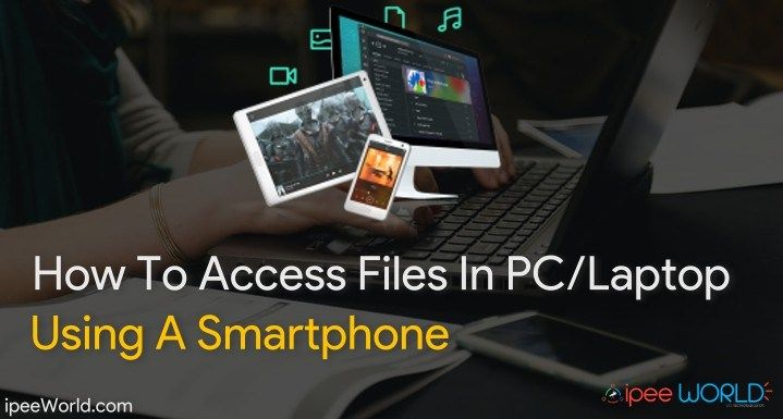 How To Access Files In PC/Laptop Using Smartphone