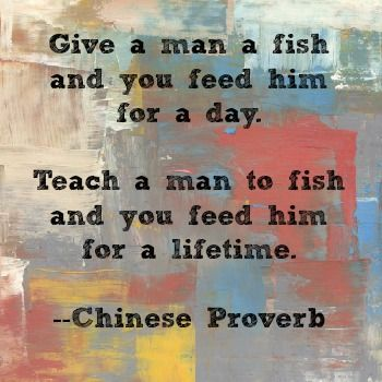 1000 fish quotes on pinterest quotes we and love for Teach a man to fish