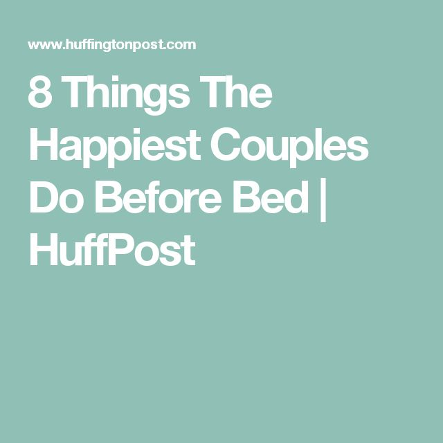 8 Things The Happiest Couples Do Before Bed | HuffPost