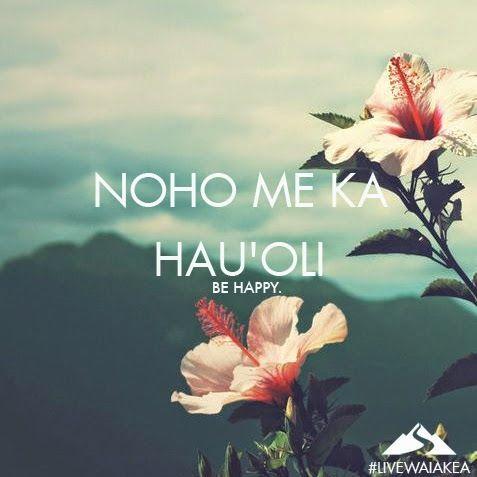 Be Happy - Noho me ka hau'oli