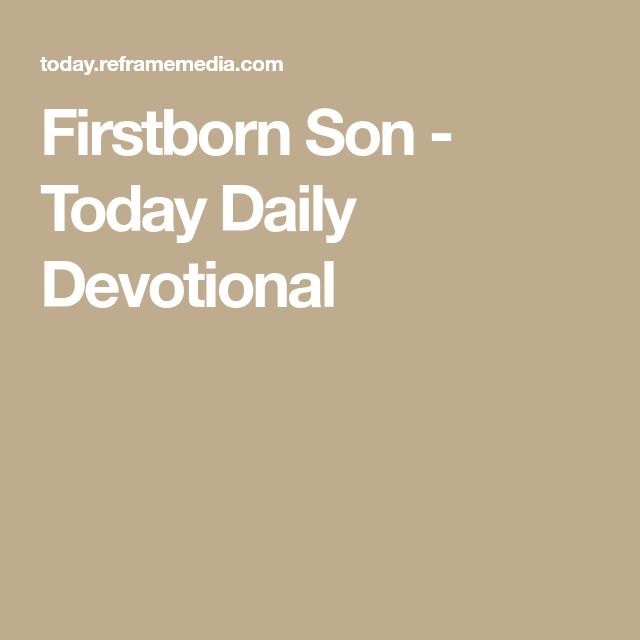 Firstborn Son - Today Daily Devotional