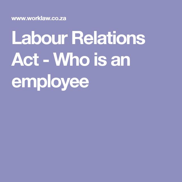 Labour Relations Act - Who is an employee