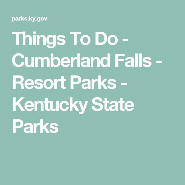 Things To Do - Cumberland Falls - Resort Parks - Kentucky State Parks