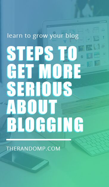 How to get more serious about blogging? What are the things you should do before you start monetizing blog? Here are a few steps to grow your blog! https://www.therandomp.com/blog/get-serious-about-blogging/
