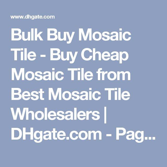 Bulk Buy Mosaic Tile  - Buy Cheap Mosaic Tile from Best Mosaic Tile Wholesalers | DHgate.com - Page 3