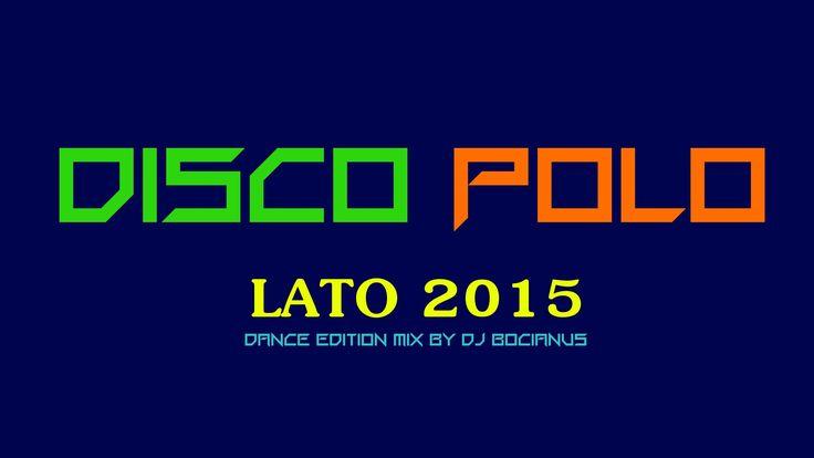 (B) DISCO POLO MIX LATO 2015 #DANCE edition. DJ Bocianus