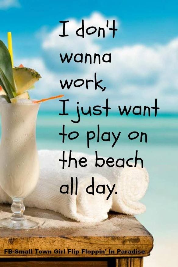 For my baby Shawn, 3 yrs old and he was going to stay at the beach and NOT work!!